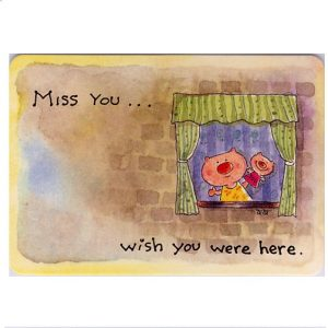 K095 Miss you…..wish you were here