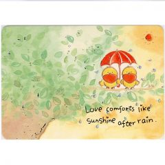 K249 Love comforts like Sunshine after rain